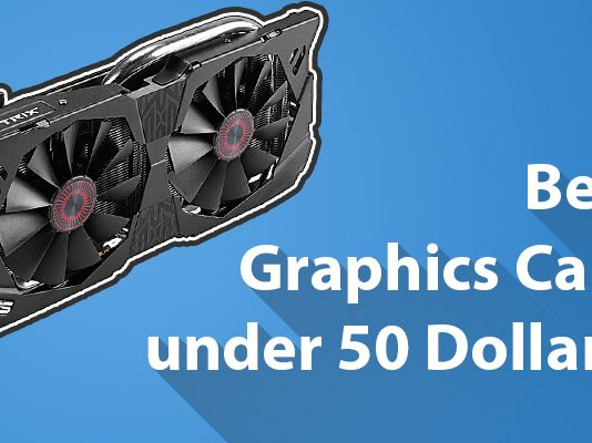 Best Graphics Card under 50 Dollars - Budget Friendly Gaming!