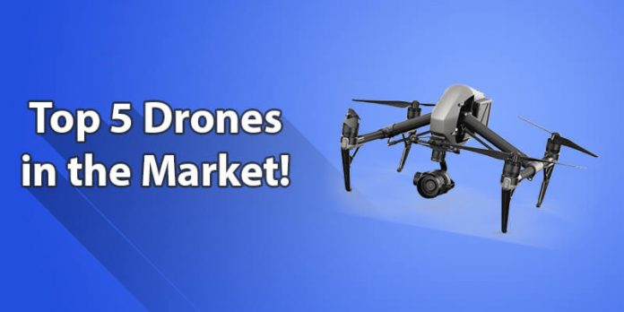 Top 5 Drones in the Market for Novice to Expert!