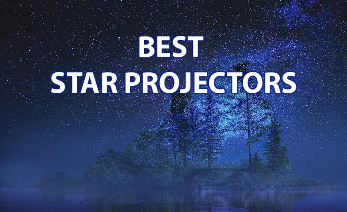Best Star Projector in 2019 to give you the Sky full of Stars at Home!