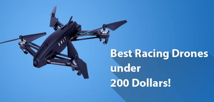 Best Racing Drones under $200 - Get tarted with Drone Racing today!