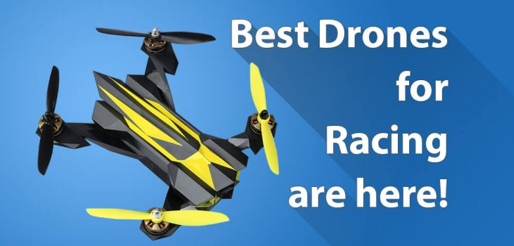 Best Racing Drones to win all the Races