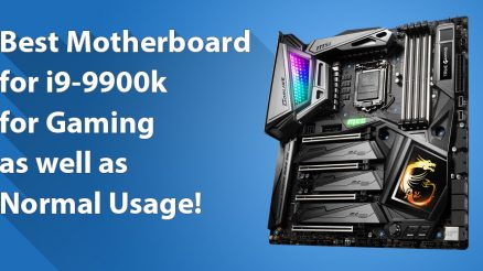 Best Motherboard for i9 9900k for Gaming as well as Normal usage!