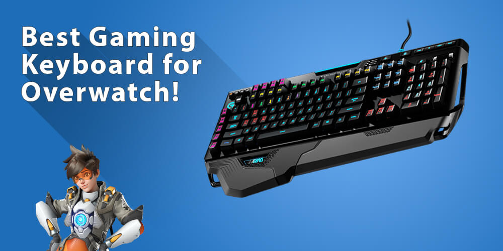 Best Keyboard for Overwatch to Win Every Game!