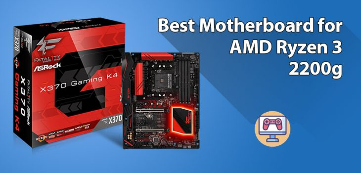 Best Motherboard for Ryzen 3 2200g for Gaming!