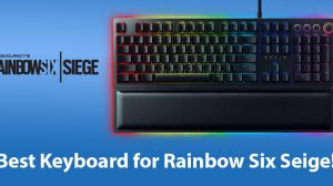 Best Keyboard for Rainbow Six Siege