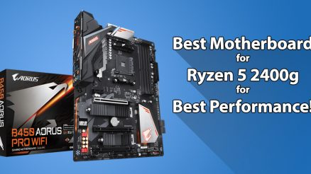Best Motherboard for Ryzen 5 2400g