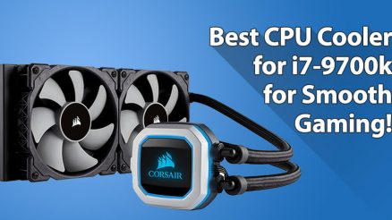 Best CPU Cooler for i7 9700k for Smooth Gaming Experience!
