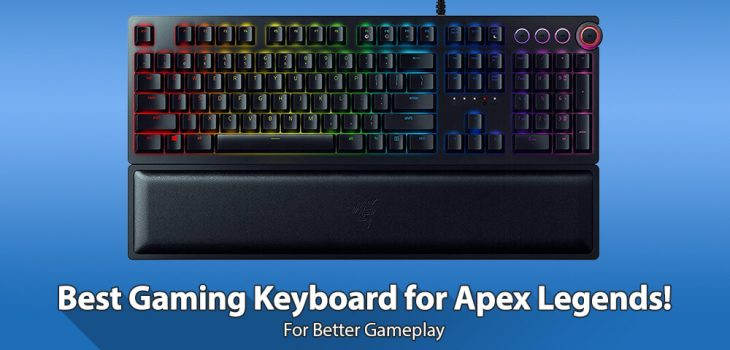 Best Keyboard for Apex Legends for Gaming