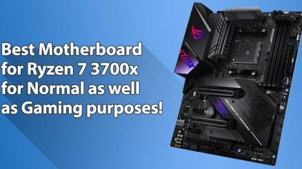 Best Motherboard for Ryzen 7 3700x for Better Gaming and Normal Use!