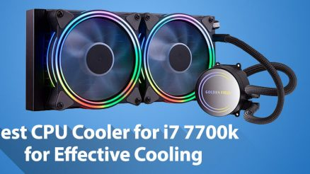 Best CPU Cooler for i7 7700k for Effective Cooling!