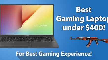 Best Gaming Laptop under 400 Dollars for Best Gaming Experience!