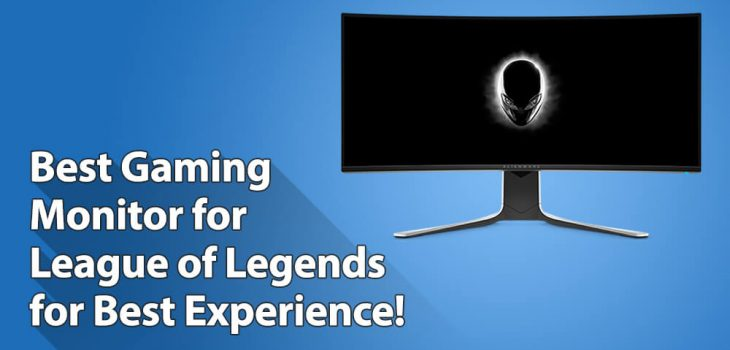 Best Monitor for League of Legends LoL for Best Gaming Experience!