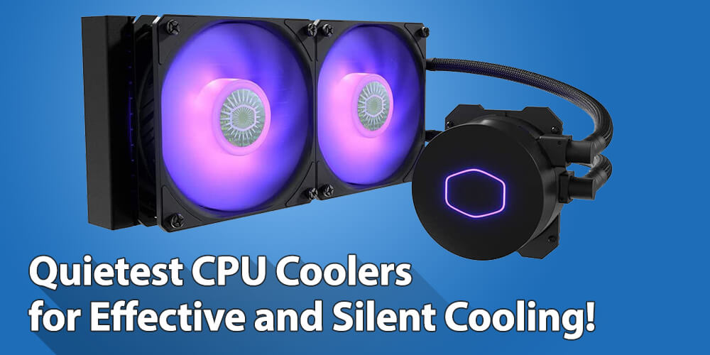 Quietest CPU Cooler for Most SIlent Cooling!