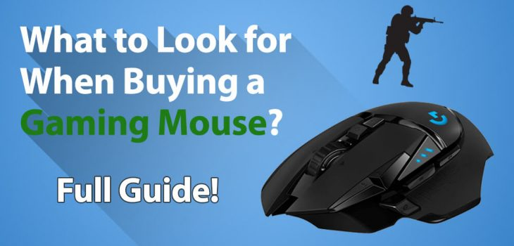What to Look for When Buying a Gaming Mouse? Full Guide!