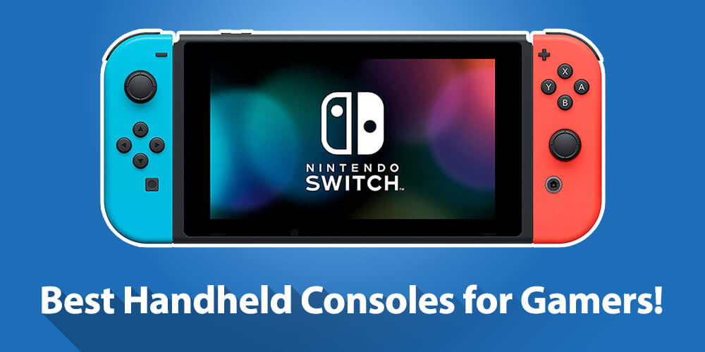 Best Handheld Consoles for Gamers to Look for