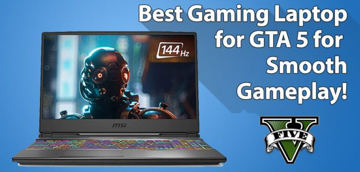 Best Laptop for GTA 5 for Smooth Gameplay