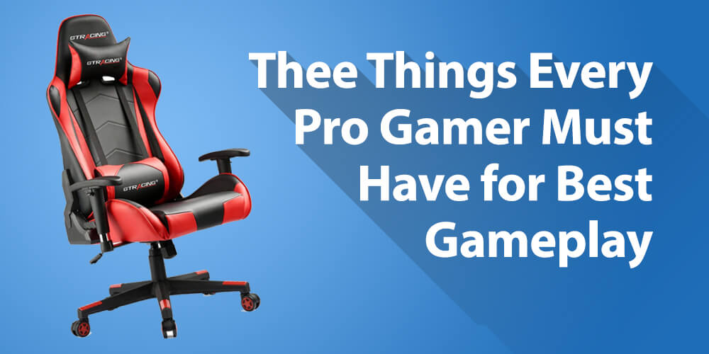 3 Must-Haves for Every Pro Gamer!
