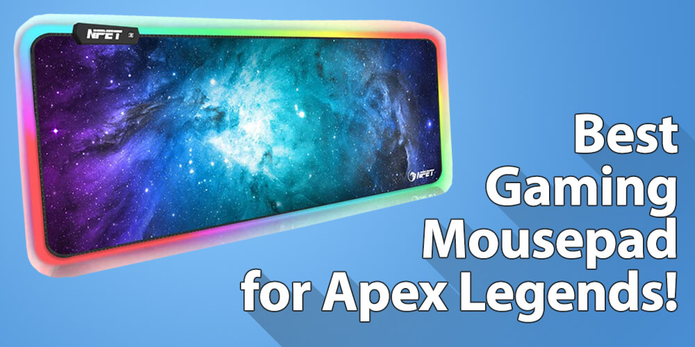 Best Mousepad for Apex Legends for Gaming!