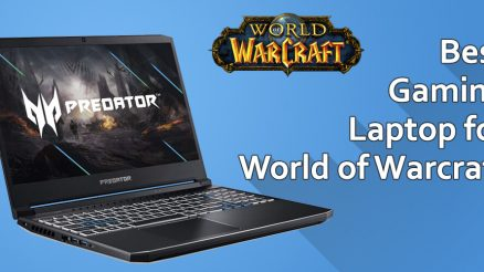 Best Laptop for World of Warcraft for Best Gaming Experience!