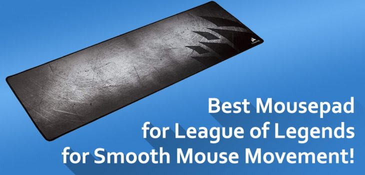 Best Mousepad for League of Legends for better gaming!