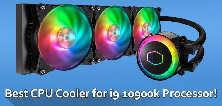 Best CPU Cooler for i9 10900k for Best Cooling!