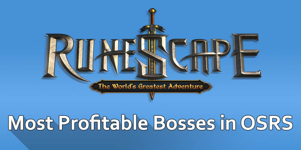 Most Profitable Bosses in OSRS