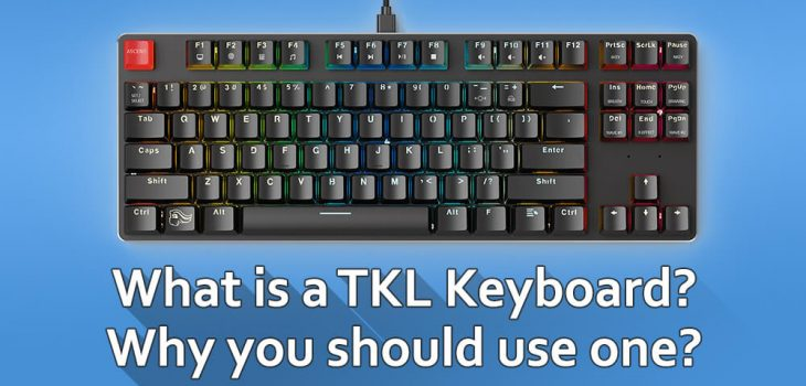 What is a TKL Keyboard? Why should you use one?