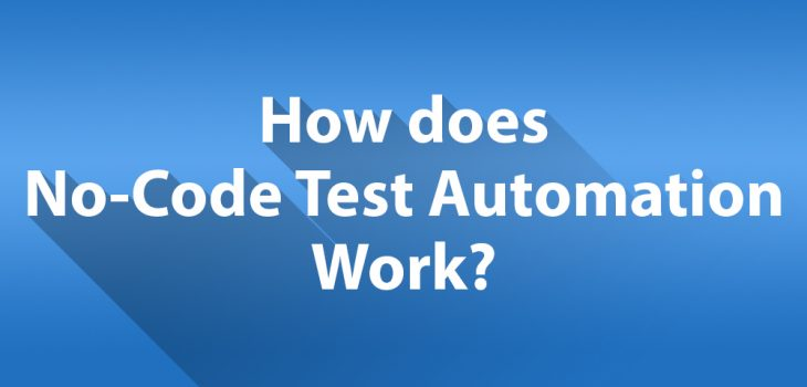 How does No-Code Test Automation Work?